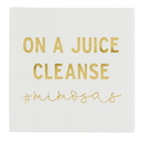 Christian Brands F3701 Cocktail Napkin - On A Juice Cleanse #mimosas