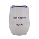 Christian Brands F3769 That's All® Stemless Wine Tumbler - Self Medicate