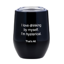 Christian Brands F3770 That's All® Stemless Wine Tumbler - Hysterical