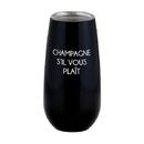 Christian Brands F3780 Champagne Tumbler - Champagne Sil Vous Plait