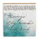Christian Brands G2309 It Is Well - Tabletop Plaque - Stay Humble