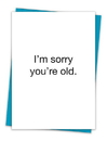 Christian Brands TA-136 Greeting Card - I'm sorry you're old.