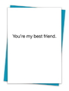 Christian Brands TA-39 Greeting Card - You're my best friend