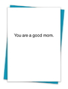 Christian Brands TA-40 Greeting Card - You are a good mom