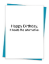 Christian Brands TA-421 Greeting Card - It Beats The Alternative.