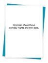 Christian Brands TA-455 Greeting Card - Hospitals should have comedy nights and mini bars