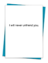 Christian Brands TA-473 Greeting Card - I will never unfriend you