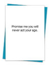 Christian Brands TA-479 Greeting Card - Never act your age.