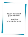 Christian Brands TA-79 Greeting Card - You are the luckiest guy in the world