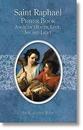 Aquinas Press TS512 Saint Raphael Prayer Book: Angel Of Health, Love, Joy And Light