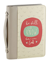 Gifts of Faith YS416 Be Still  - Bible Cover