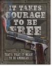 IWGAC 034-2044 Tin Sign Courage To Be Free