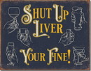 IWGAC 034-2390 Shut Up Liver Your Fine!