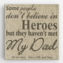 JDS CA0094 My Dad, My Hero Canvas Sign