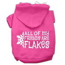 Mirage Pet Products 62-25-18 XXXLBPK All my friends are Flakes Screen Print Pet Hoodies Bright Pink Size XXXL