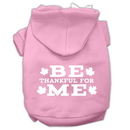 Mirage Pet Products 62-91 XLLPK Be Thankful for Me Screen Print Pet Hoodies Light Pink Size XL