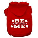 Mirage Pet Products 62-91 SMRD Be Thankful for Me Screen Print Pet Hoodies Red Size S