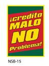 NEOPlex 18-008 Credito Malo-No Problema Under Hood Auto Sign 40