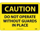 NMC C15 Caution Do Not Operate Without Guards In Place Sign
