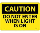 NMC C453 Caution Do Not Enter When Light Is On Sign