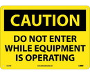 NMC C454 Caution Do Not Enter While Equipment Is Operating Sign