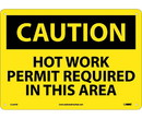 NMC C526 Caution Hot Work Permit Required In This Area Sign