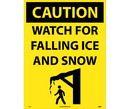 NMC C749 Caution Watch Fot Ice And Snow Sign Sign