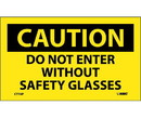 NMC C77LBL Caution Do Not Enter Without Safety Glasses Label, Adhesive Backed Vinyl, 3
