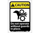 NMC CGA6 Caution Do Not Operate Without Guards In Place Sign