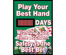 NMC DSB53 Play Your Hand Days Without A Lost Time Accident Scoreboard, Rigid Plastic, 28