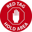 NMC WFS63 Red Tag Hold Area Walk On Sign, Walk-On (Textured), 17