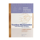 Manual Mobilization of the Joints, Volume III: Traction-Manipulation of the Extremities and Spine
