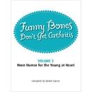 Funny Bones Don't Get Arthritis Vol. 2 Book