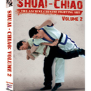 Tiger Claw Shuai-Chiao: The Ancient Chinese Fighting Art, Vol. 2
