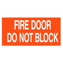Seton 16909 Fire Door Do Not Block Self-Adhesive Vinyl Fire Door Signs