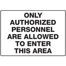 Seton 17296 Only Authorized Personnel Are Allowed Gate Directional Signs