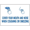 Seton 2435B Health & Facility Labels - Cover Your Mouth And Nose When Coughing Or Sneezing