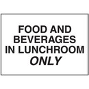 Seton Housekeeping Signs - Food and Beverages in Lunchroom Only