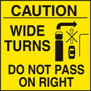 Seton Caution Wide Turns Do Not Pass On Right Truck Safety Signs