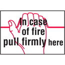 Seton 37815 In Case of Fire Pull Firmly Here Self-Adhesive Vinyl Fire Sign