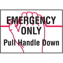 Seton 37834 Emergency Only Pull Handle Down Self-Adhesive Vinyl Fire Sign