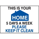Seton 42348 Deluxe Housekeeping And Cafeteria Signs - This is Your Home 5 Days a Week
