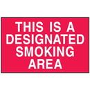 Seton 52174 This Is A Designated Smoking Area Signs - Aluminum, Plastic or Vinyl