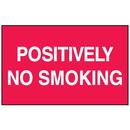 Seton 52185 Positively No Smoking Signs - Aluminum, Plastic or Vinyl