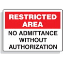 Seton Restricted Area Signs - No Admittance Without Authorization