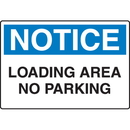 Seton 56467 Harsh Condition OSHA Signs - Notice - Loading Area No Parking