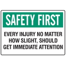 Seton 56798 OSHA Informational Signs - Safety First Every Injury Should Get Immediate Attention