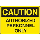 Seton 57342 Harsh Condition OSHA Signs - Caution - Authorized Personnel Only
