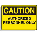 Seton Extra Large OSHA Signs - Caution - Authorized Personnel Only