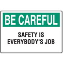 Seton OSHA Informational Signs - Be Careful Safety Is Everybody's Job